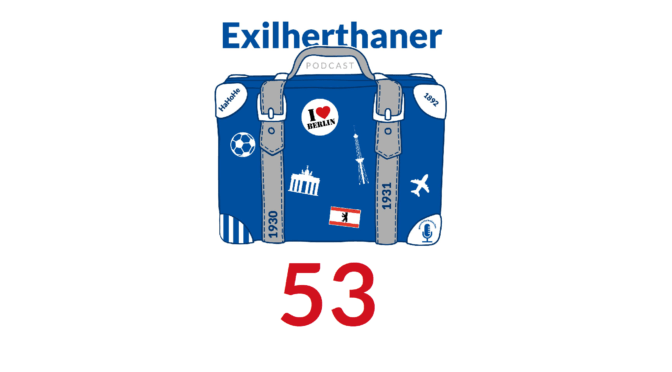 Exilherthaner Podcast Folge 53 (Wordpress)
